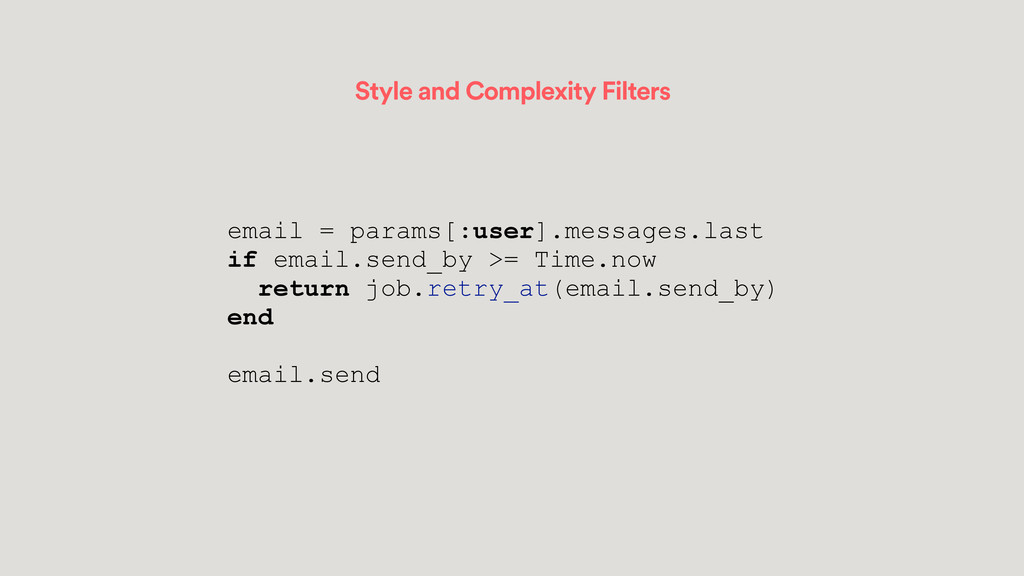 Style and Complexity Filters email = params[:us...