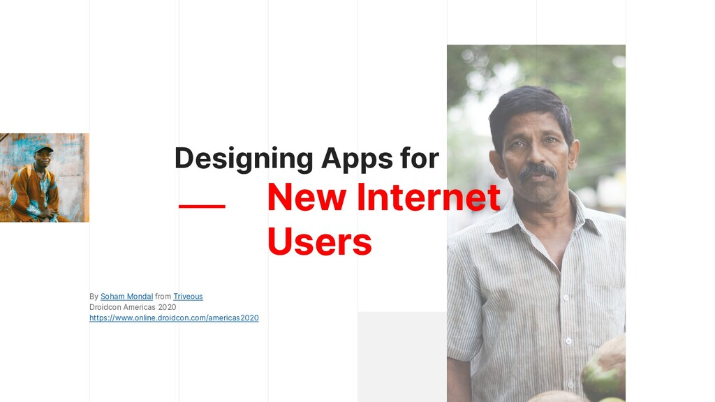 Designing Apps for New Internet Users By Soham ...