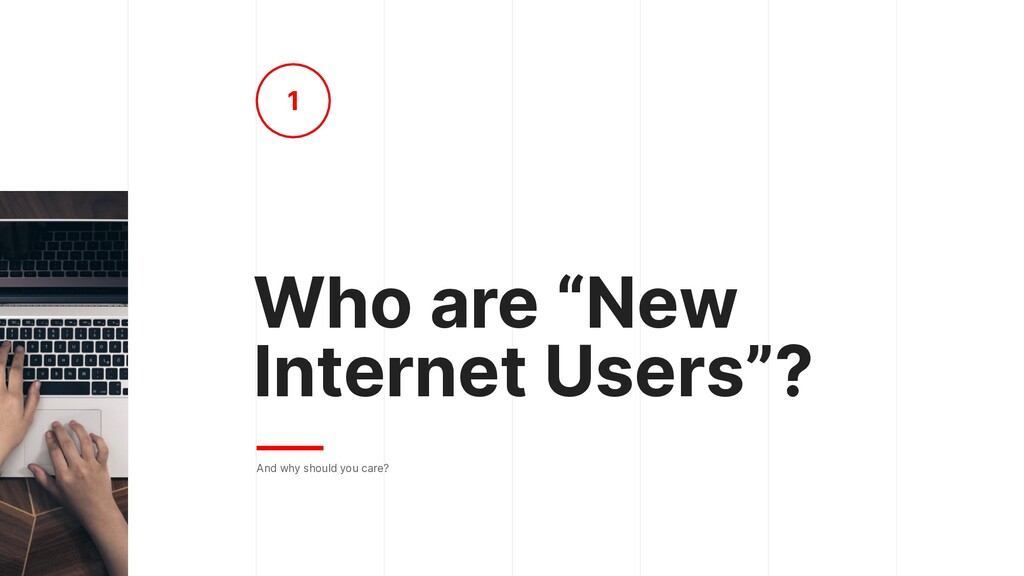 """Who are """"New Internet Users""""? And why should yo..."""