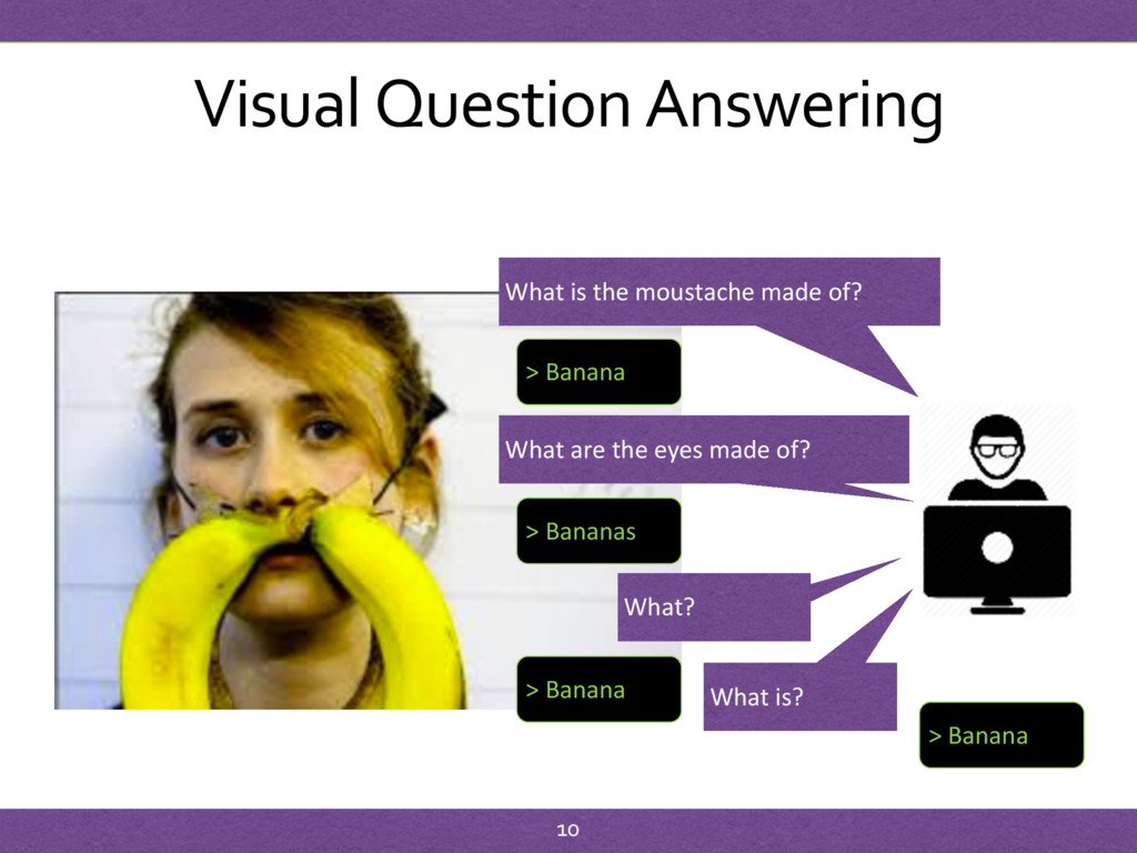 Visual Question Answering What is the moustache...