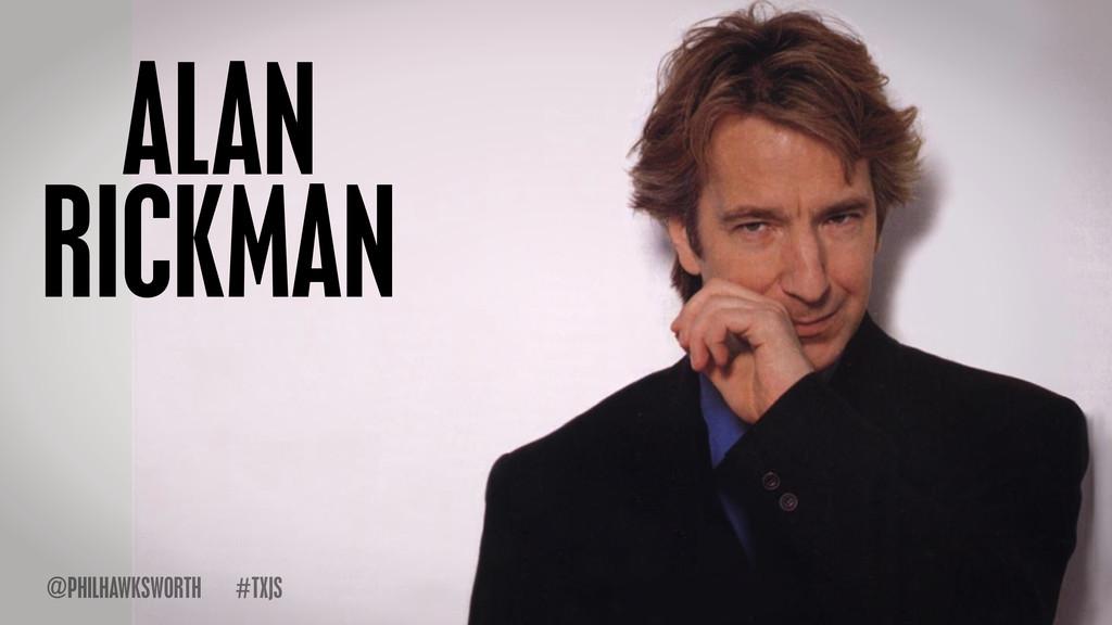 alan rickman TXJS # ALAN RICKMAN TXJS # @PHILHA...