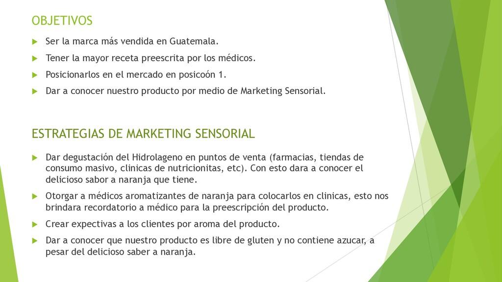 OBJETIVOS u Ser la marca más vendida en Guatema...