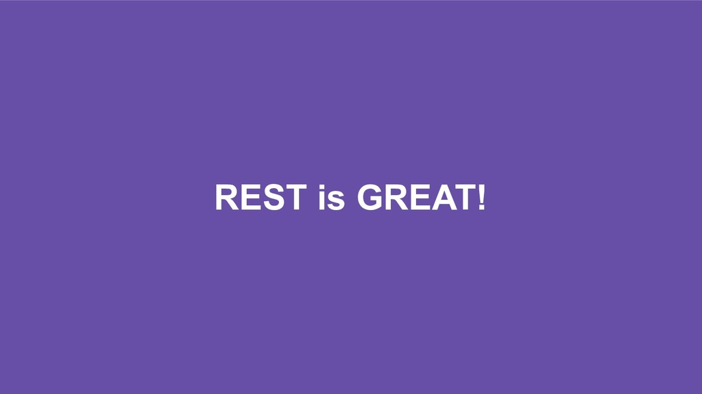 REST is GREAT!
