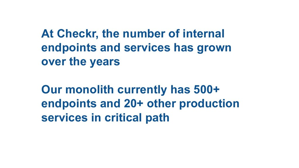 At Checkr, the number of internal endpoints and...