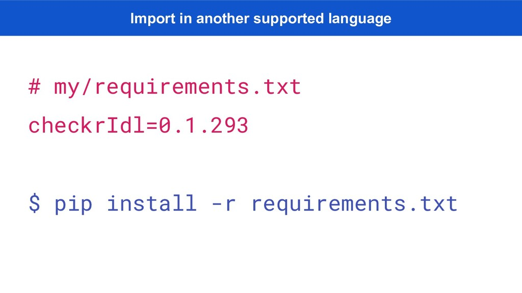 # my/requirements.txt checkrIdl=0.1.293 $ pip i...