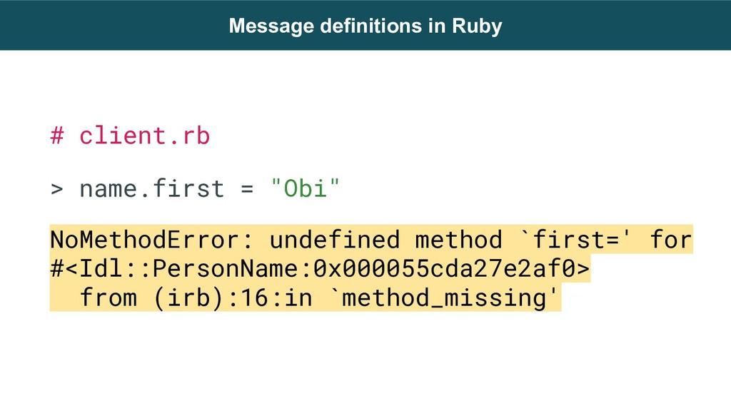 "# client.rb > name.first = ""Obi"" NoMethodError:..."