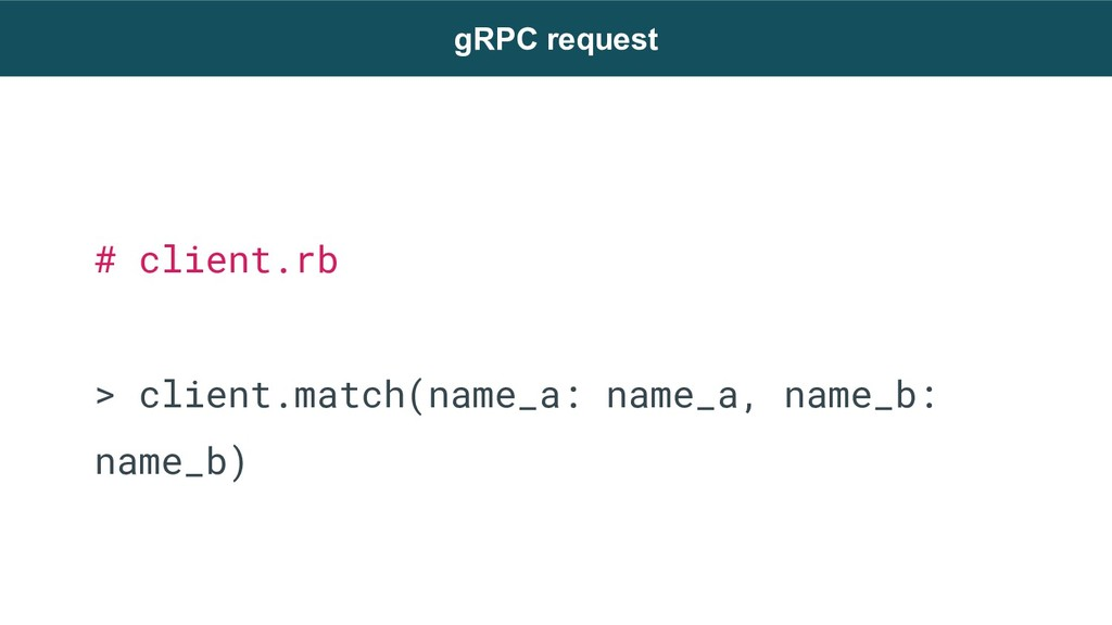 # client.rb > client.match(name_a: name_a, name...