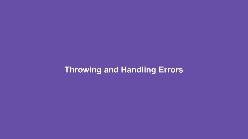 Throwing and Handling Errors