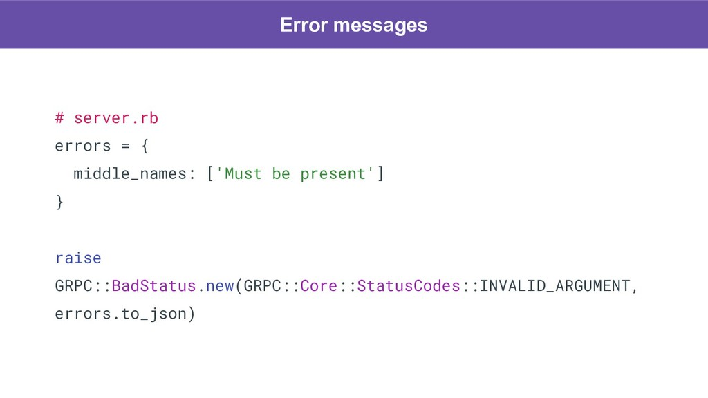 # server.rb errors = { middle_names: ['Must be ...