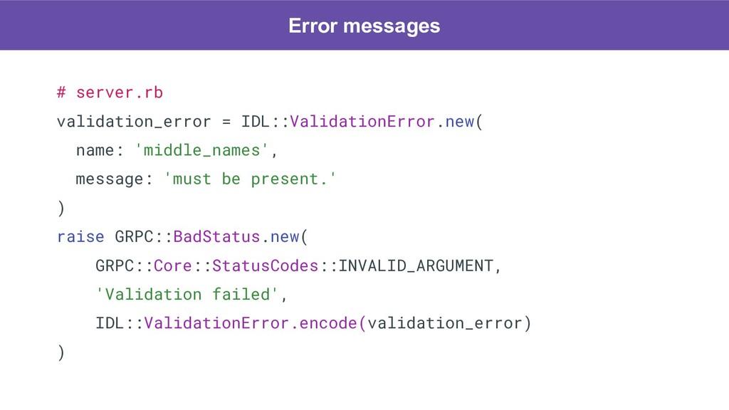 # server.rb validation_error = IDL::ValidationE...