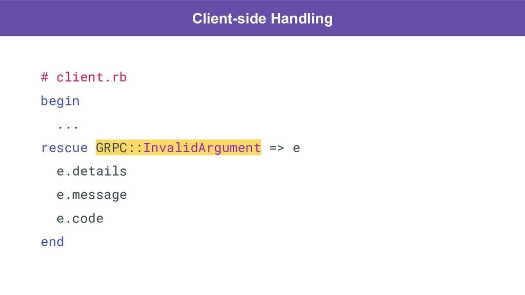 # client.rb begin ... rescue GRPC::InvalidArgum...