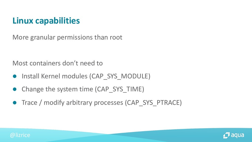 @lizrice More granular permissions than root Mo...