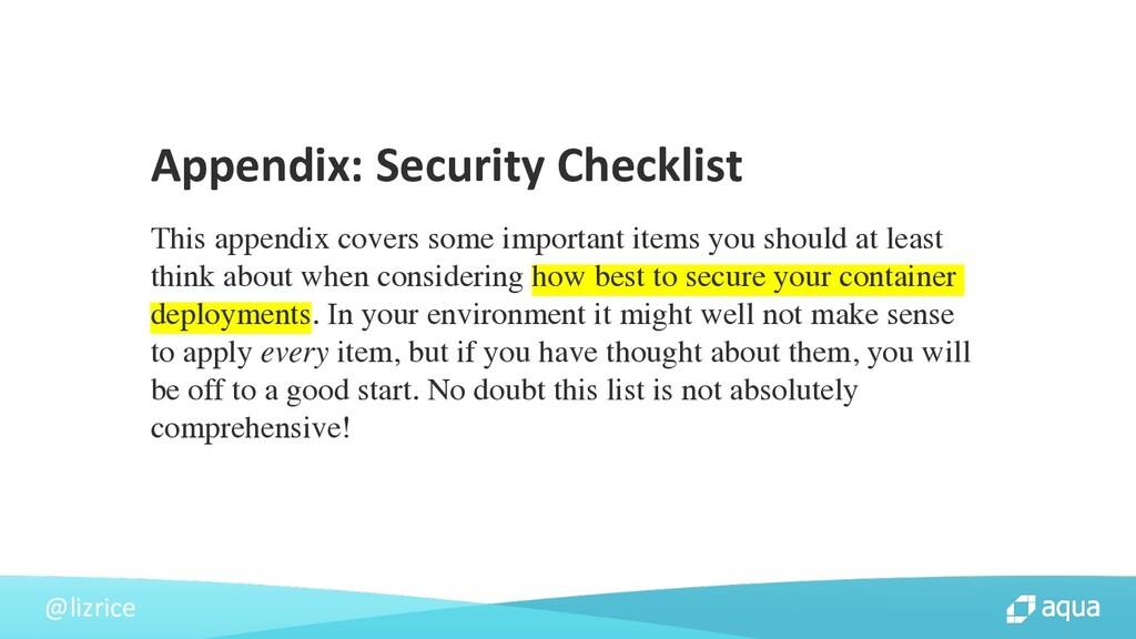@lizrice Appendix: Security Checklist This appe...