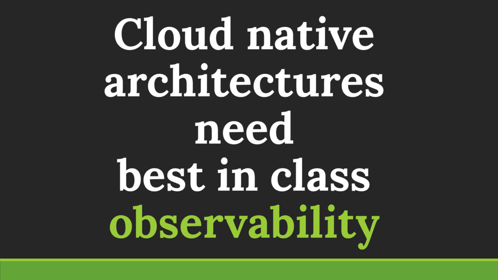 Cloud native architectures need best in class o...