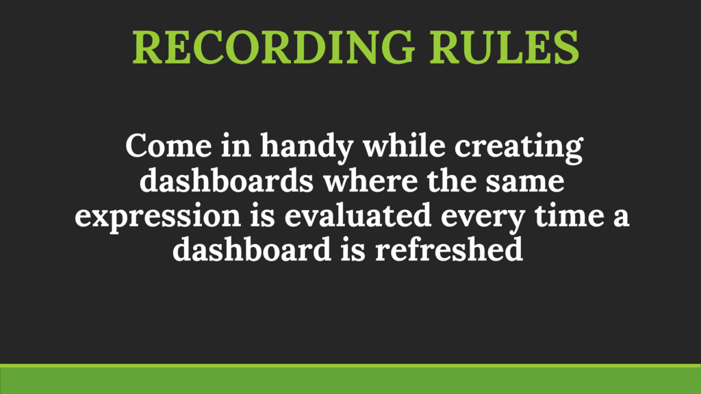 RECORDING RULES Come in handy while creating da...