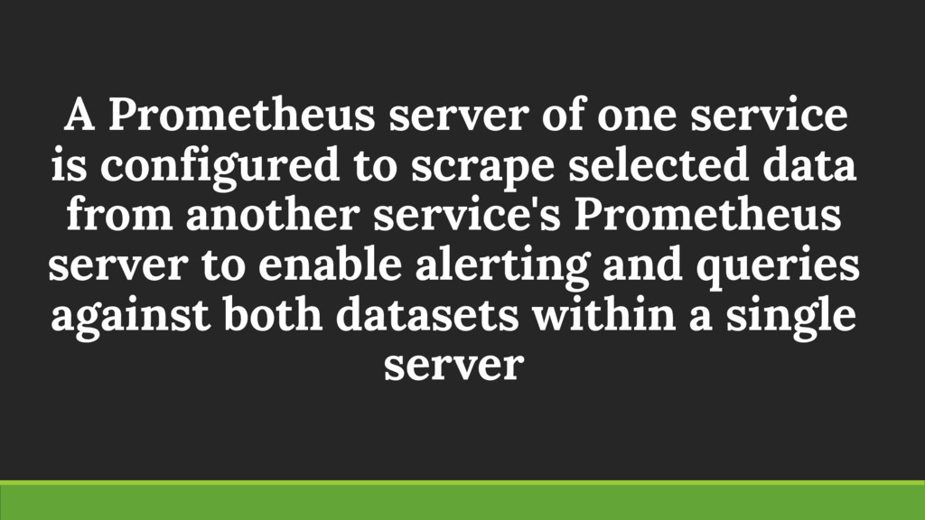 A Prometheus server of one service is configure...