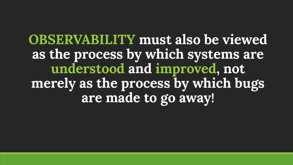 OBSERVABILITY must also be viewed as the proces...