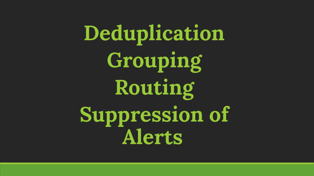 Deduplication Grouping Routing Suppression of A...