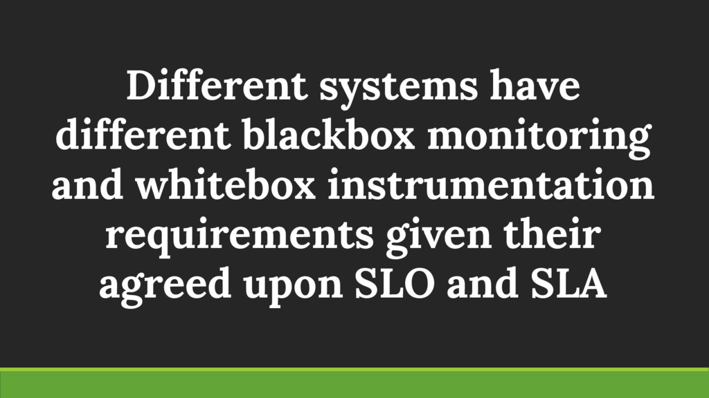 Different systems have different blackbox monit...
