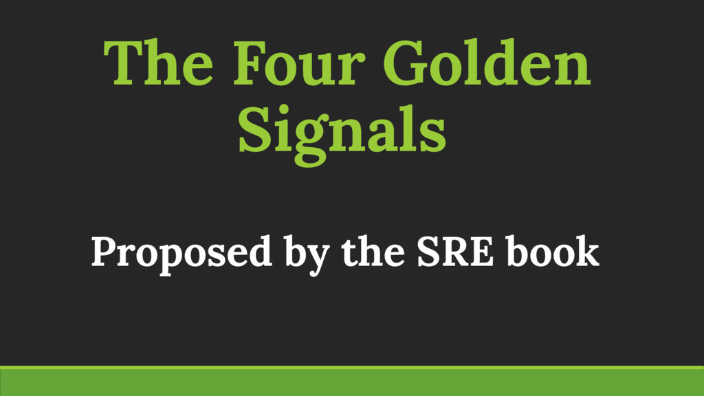The Four Golden Signals Proposed by the SRE book
