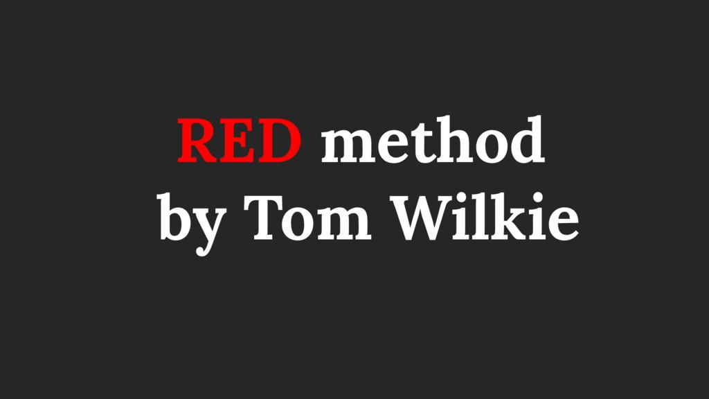 RED method by Tom Wilkie
