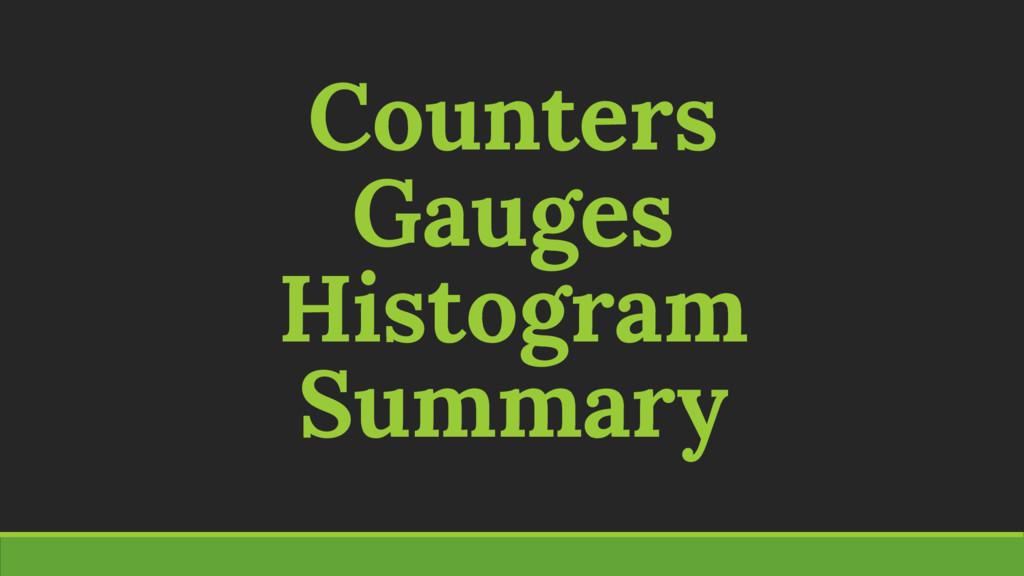 Counters Gauges Histogram Summary