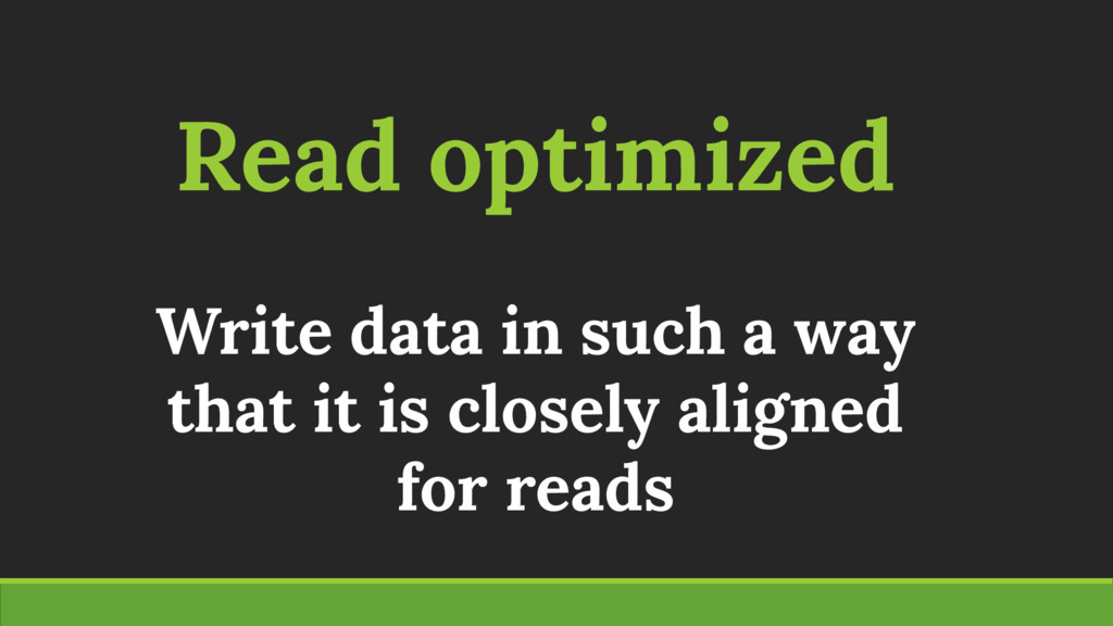Read optimized Write data in such a way that it...