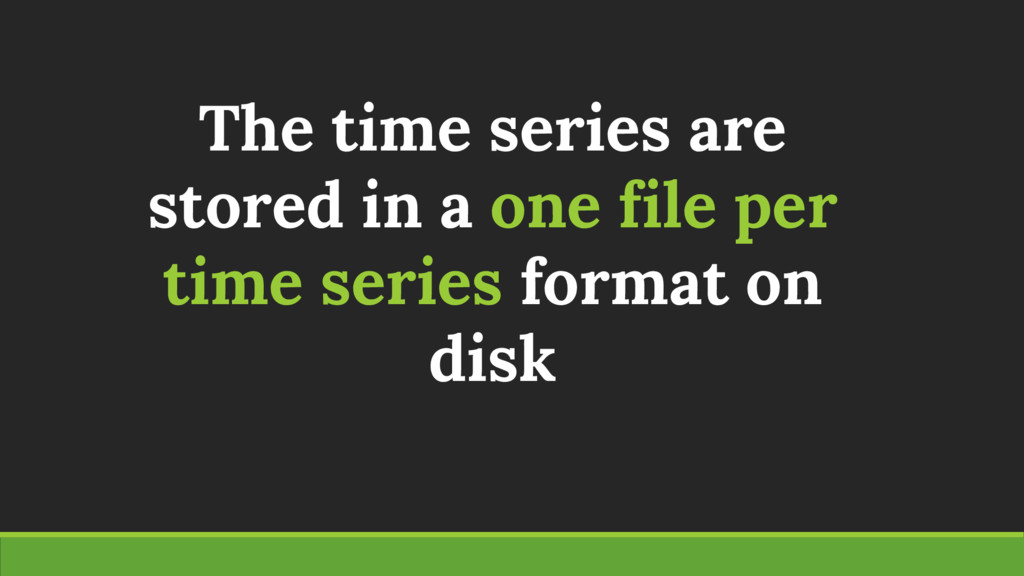 The time series are stored in a one file per ti...