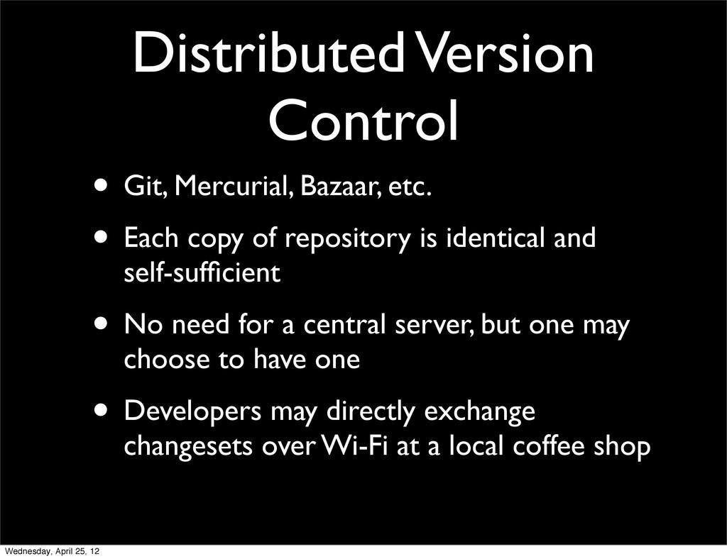 Distributed Version Control • Git, Mercurial, B...