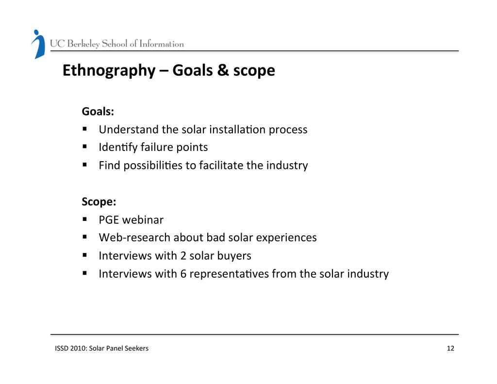 Ethnography – Goals & scope  Goa...