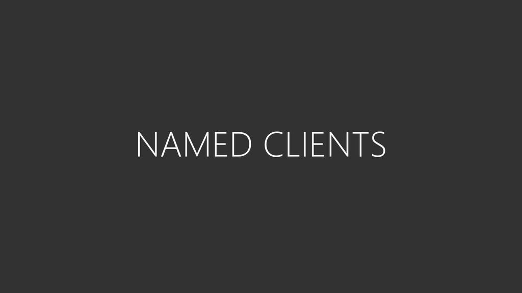 NAMED CLIENTS