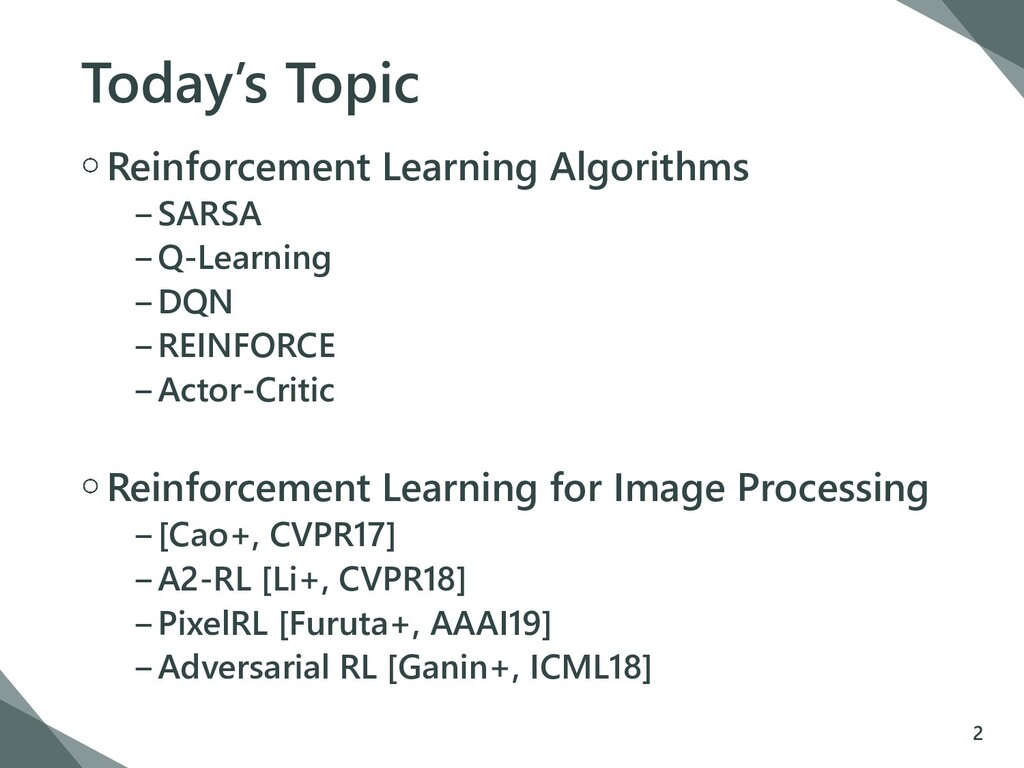Today's Topic Reinforcement Learning Algorithms...