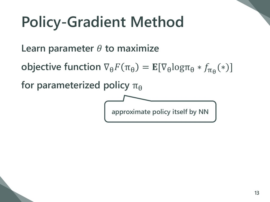 Policy-Gradient Method Learn parameter  to maxi...