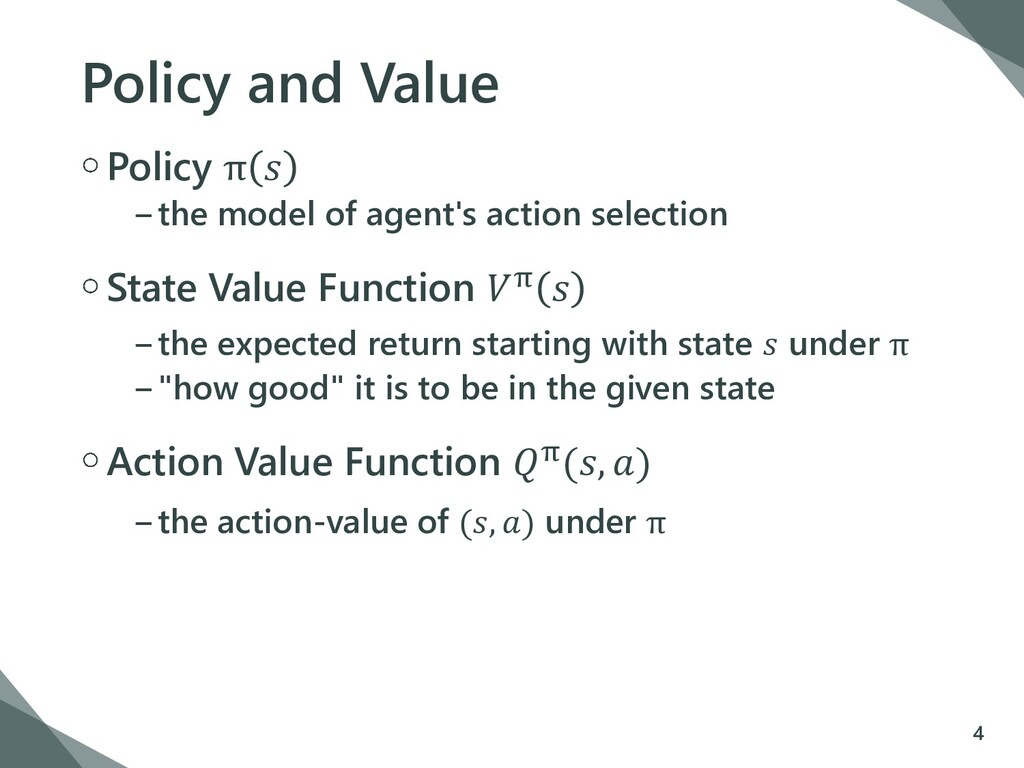 Policy and Value Policy π  −the model of agent'...