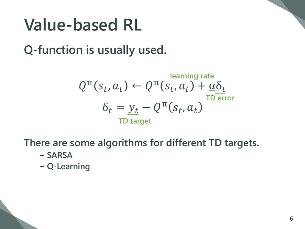 TD error Value-based RL Q-function is usually u...