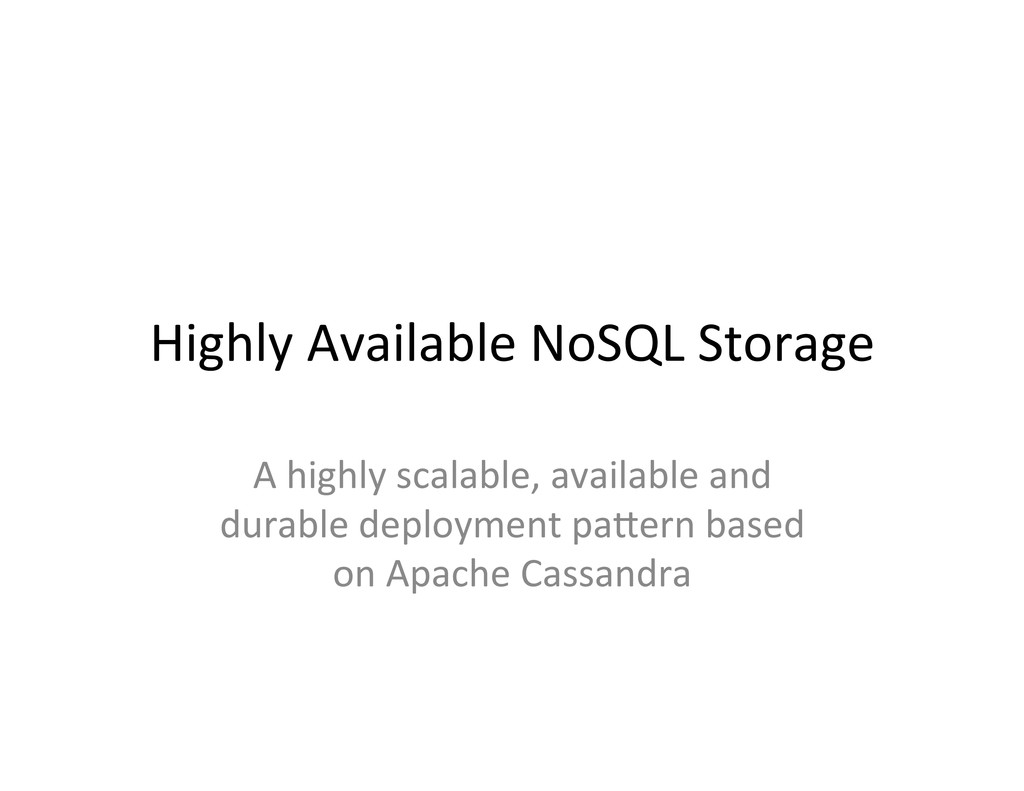Highly Available NoSQL Storage  A...