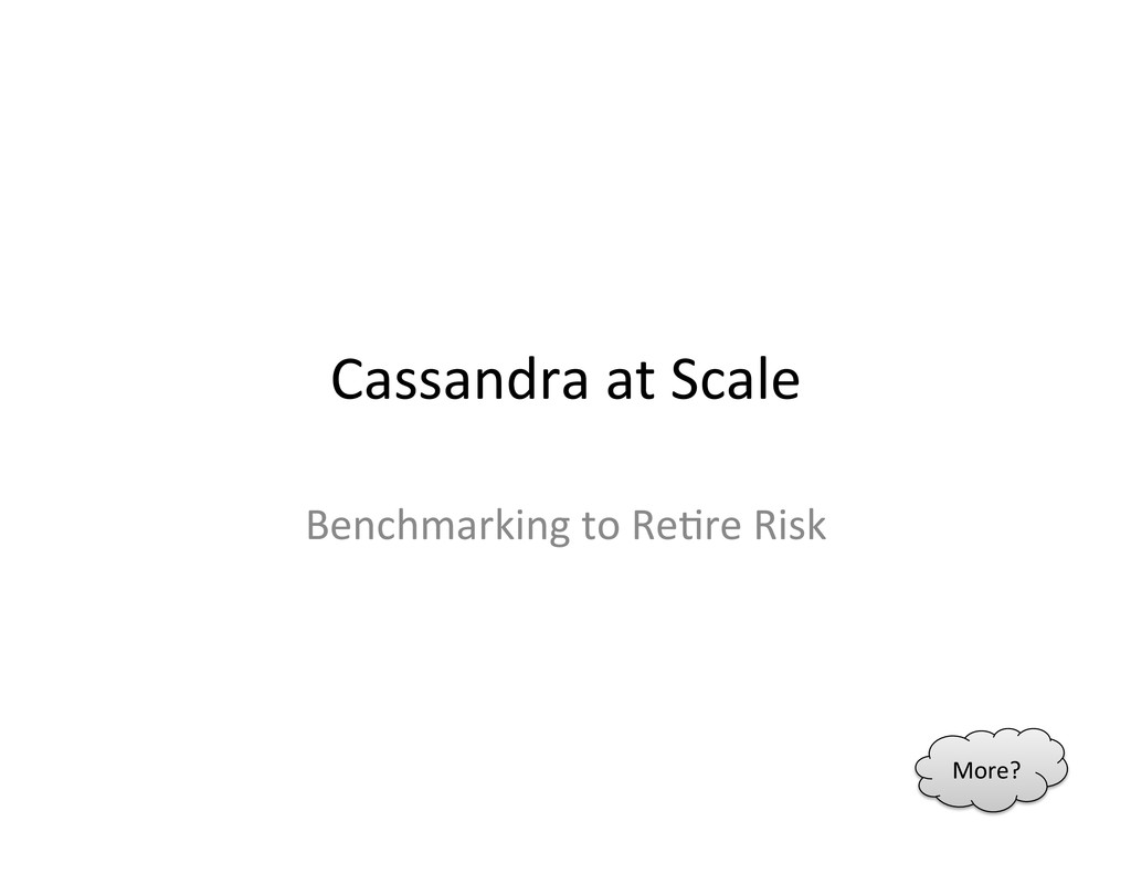 Cassandra at Scale  Benchmarking to...