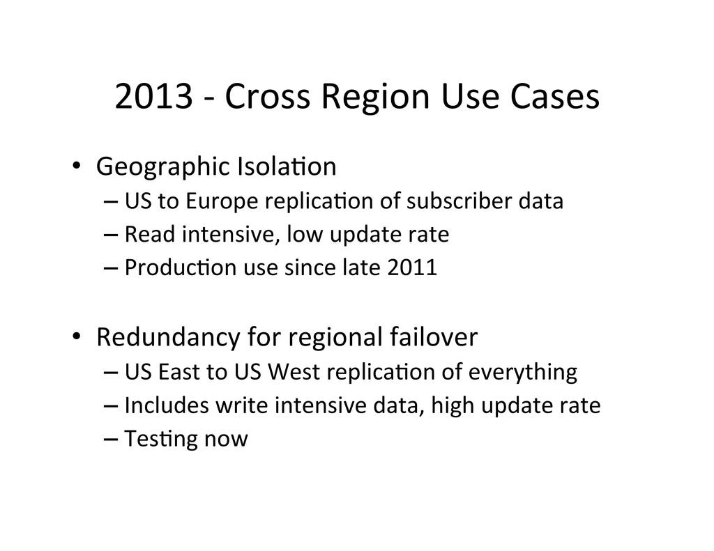 2013 -‐ Cross Region Use Cases...