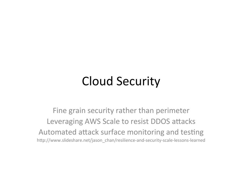 Cloud Security  Fine grain security...