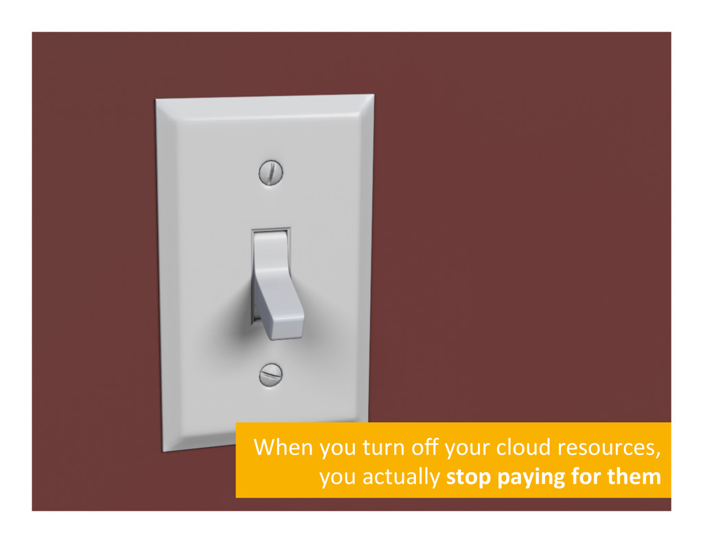 When you turn off your cloud r...