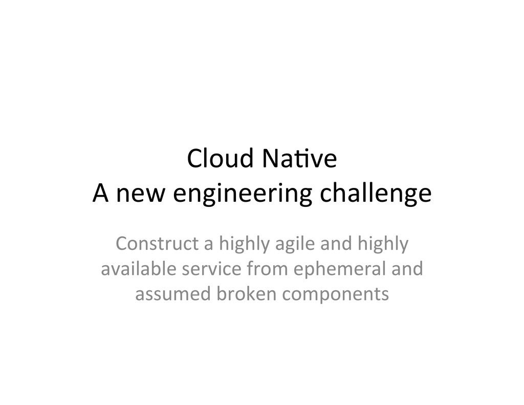 Cloud Na,ve  A new engineering c...