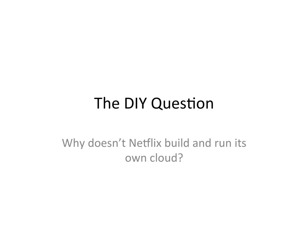 The DIY Ques,on  Why doesn't NeC...
