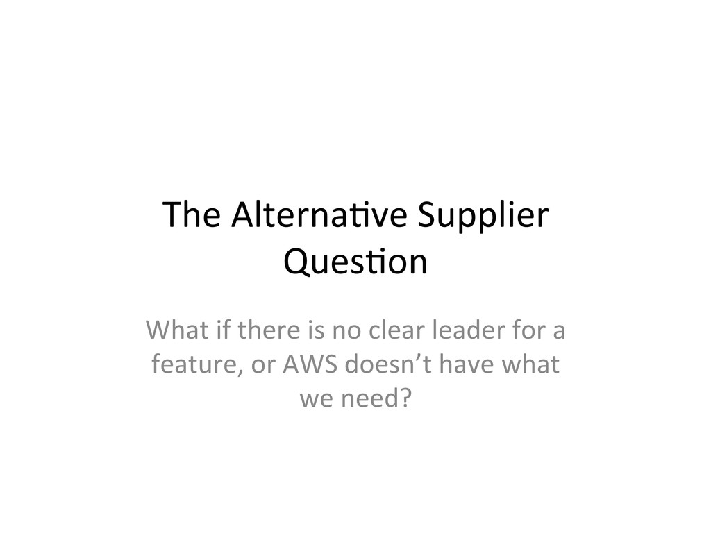 The Alterna,ve Supplier  Ques,on  W...
