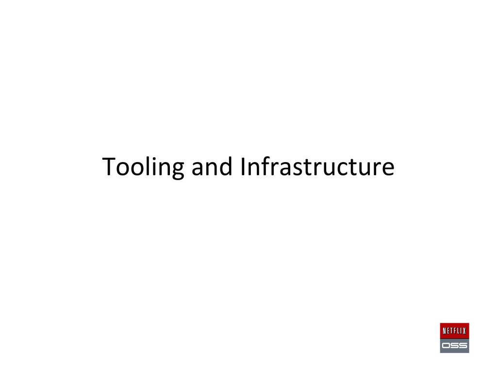 Tooling and Infrastructure