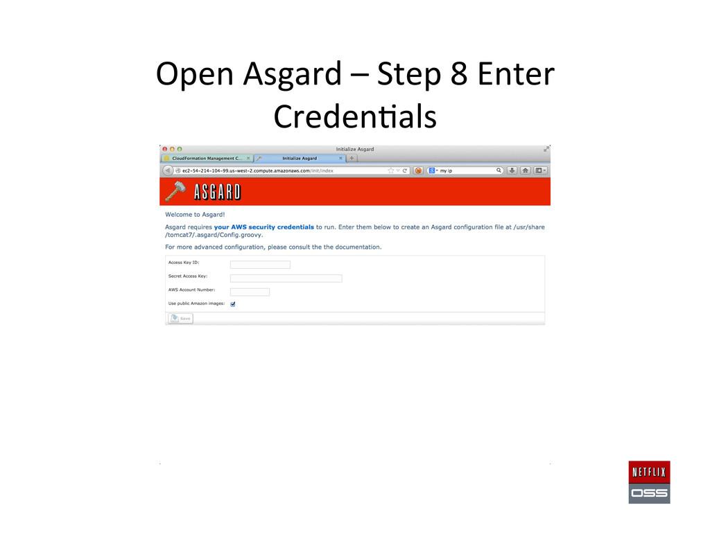 Open Asgard – Step 8 Enter  C...
