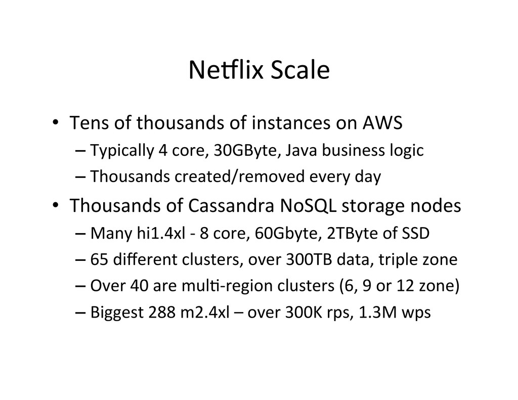 NeClix Scale  • Tens of thousands...