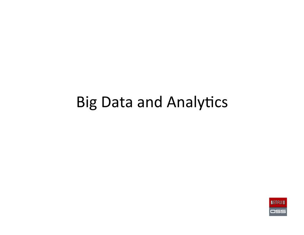 Big Data and Analy,cs