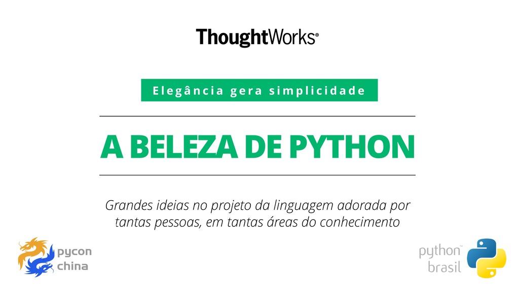 A BELEZA DE PYTHON Grandes ideias no projeto da...