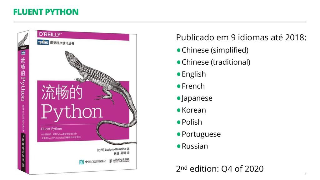 FLUENT PYTHON Publicado em 9 idiomas até 2018: ...