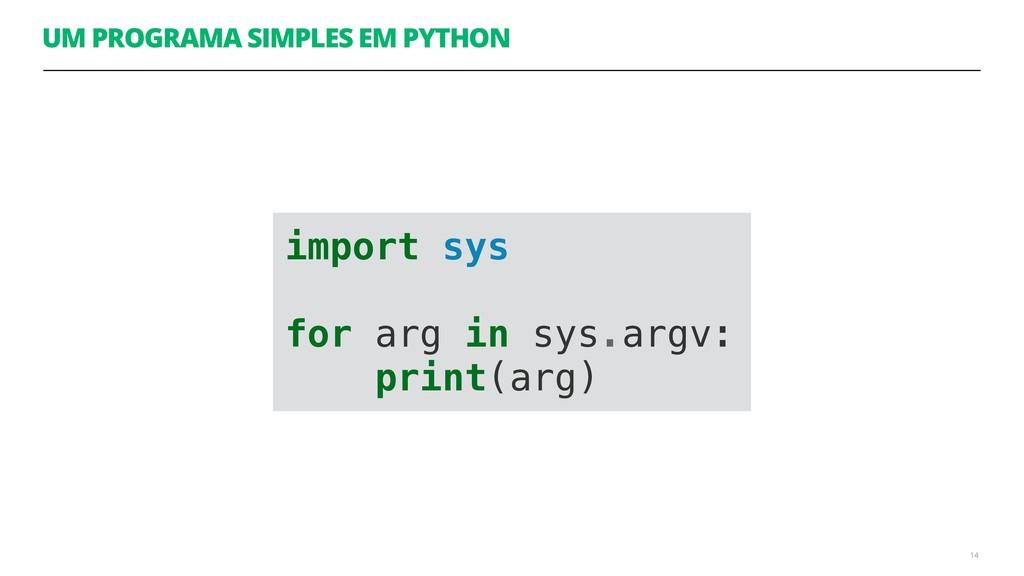 UM PROGRAMA SIMPLES EM PYTHON 14 import sys for...